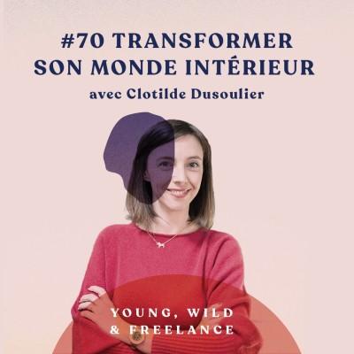 70. Transformer son monde intérieur - avec Clotilde Dusoulier cover