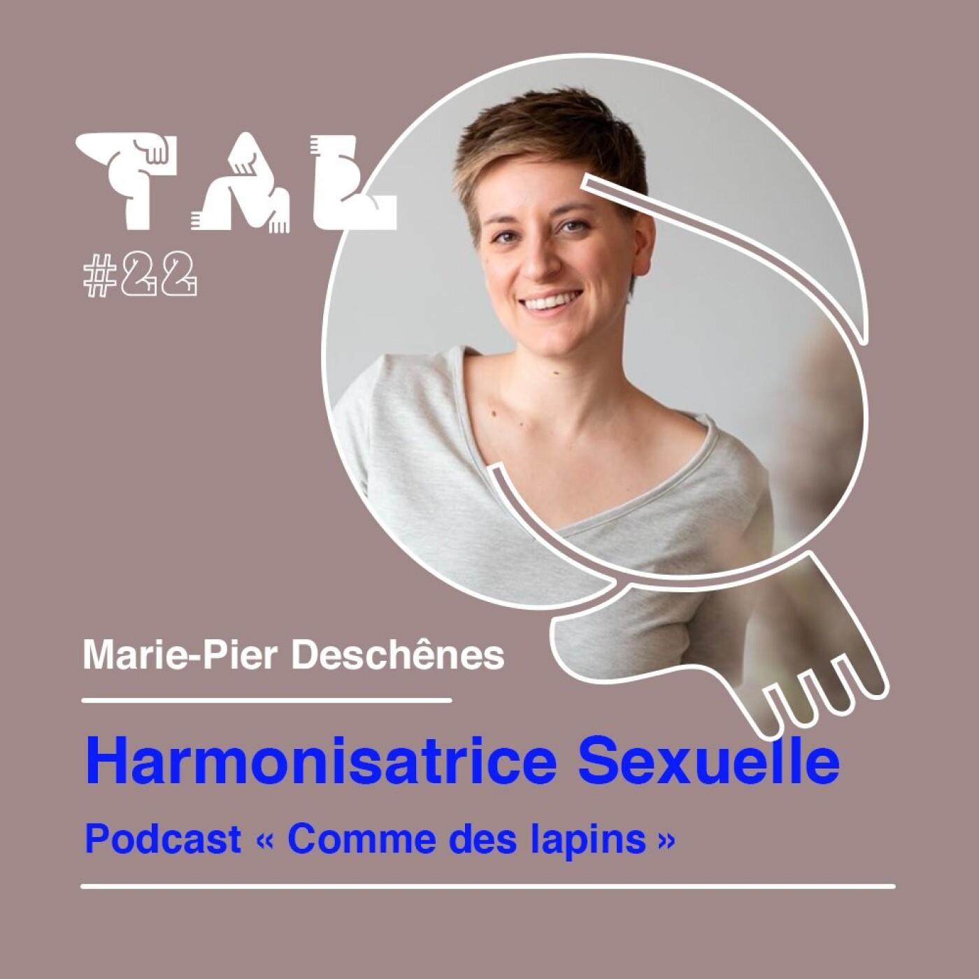 #22 - Marie-Pier Deschênes : Harmonisatrice sexuelle