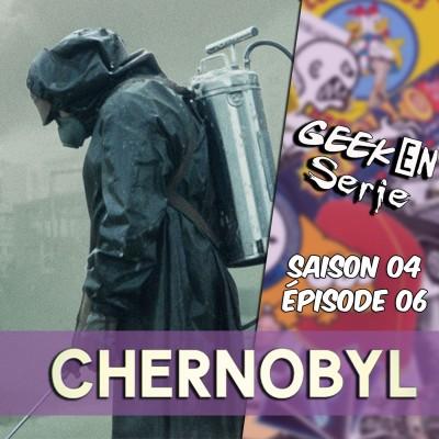 image Geek en série 4x06 : Chernobyl