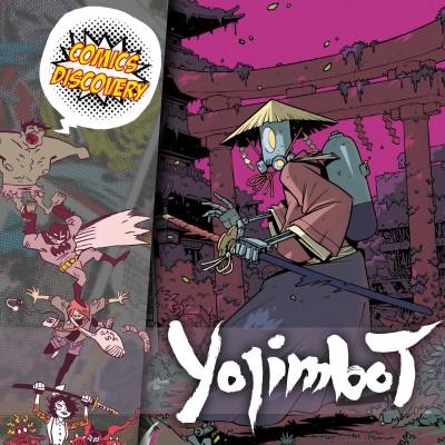 ComicsDiscovery S05E27 : Yojimbot cover