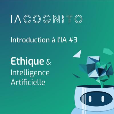 IA COGNITO - EP02 - Ethique & Intelligence Artificielle cover