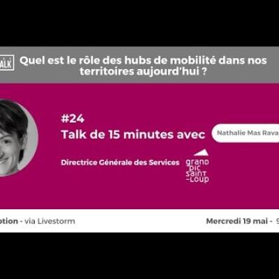 May Talk #24 Les hubs de mobilité & les Collectivités avec Nathalie Mas Raval (CC du GPSL) cover