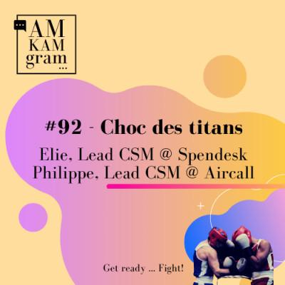 Episode 92 : Elie et Philippe, Team Lead CSM chez Spendesk et Aircall (comeback) cover