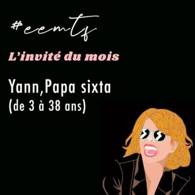 Podcast invité #03 Yann papa sixta cover
