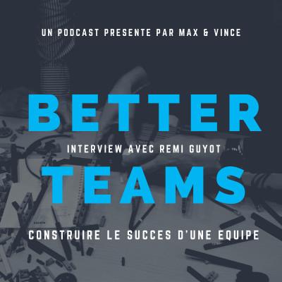 Construire le succès d'une équipe - Interview avec Rémi Guyot cover