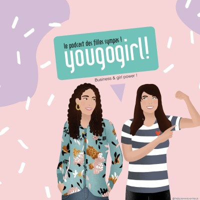 You Go Girl ! Le podcast des femmes entrepreneures - Business & Girl Power cover
