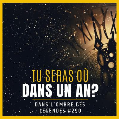 Dans l'ombre des légendes-290 Tu seras où dans un an? cover