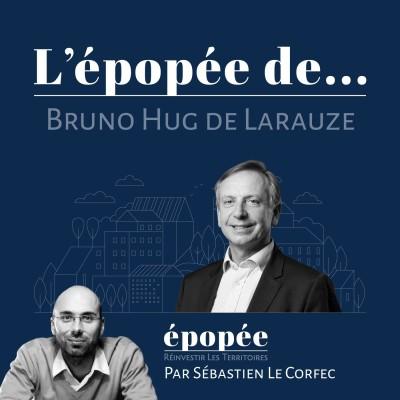 L'Epopée de Bruno Hug De Larauze (IDEA et président du Club des 30) par Sébastien Le Corfec (Epopée / West Web Valley cover