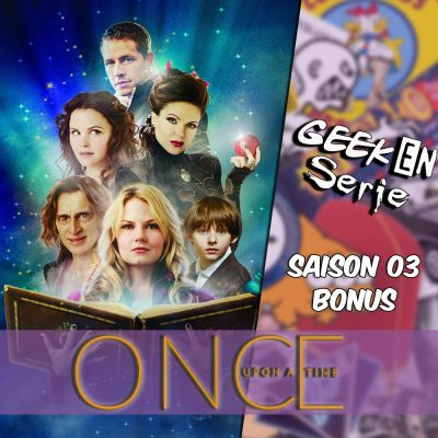 image Geek en série Bonus : Once upon a time