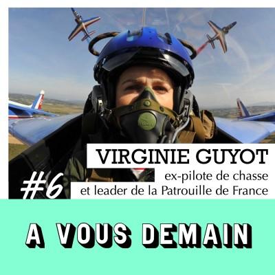 #06 l Virginie Guyot : ex-pilote de chasse, première femme leader de la Patrouille de France