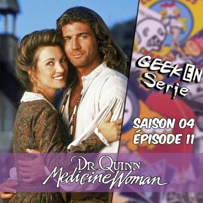 Geek en série 4X11 : Docteur Quinn Femme médecin