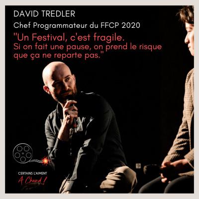 """David Tredler, Chef Programmateur du FFCP 2020: """"Un Festival, c'est fragile."""" cover"""