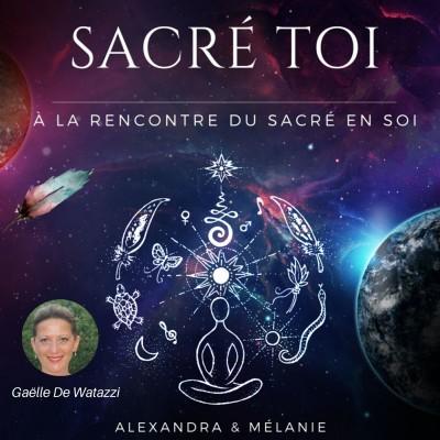 SACRÉ TOI : Episode 41 Sacrée Gaëlle DE WATAZZI cover