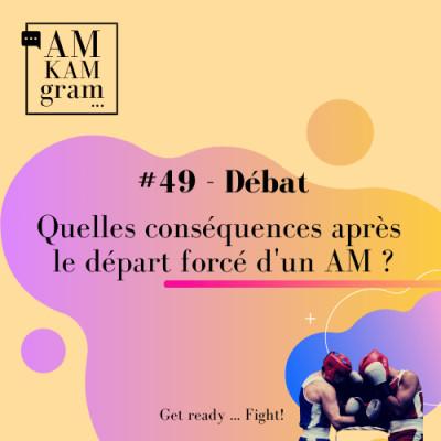 Episode 49 : Débat - Quelles conséquences après le départ forcé d'un AM ? cover