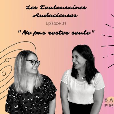 """EP31 - Les Toulousaines Audacieuses (Glow Up) """"Ne pas rester seule cover"""