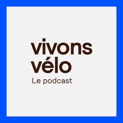 Vivons Vélo : le podcast cover