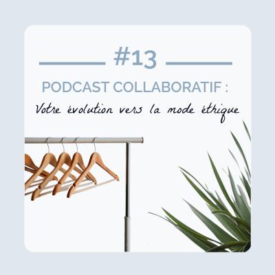 #13 - Podcast collaboratif : votre évolution vers une mode éthique cover