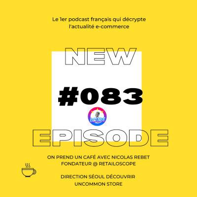 083 - Contentsquare lève 500 millions de dollars, vendre avec Snapchat, Shein le tiktok du ecommerce est instoppable,... cover