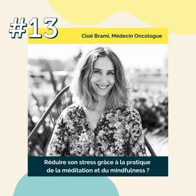 13 : Réduire son stress grâce à la pratique de la méditation et du mindfulness | Cloé Brami, Médecin cover