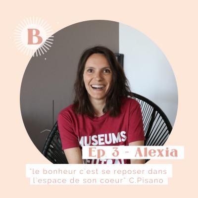 """Ep.3, ALEXIA : """"Le Bonheur c'est se reposer dans l'espace de son cœur."""" C.Pisano cover"""