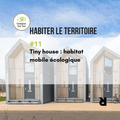 CAMPUS TER TER #11 : Tiny house, habitat mobile écologique cover