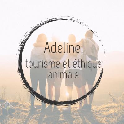 #6 - Adeline, tourisme et éthique animale cover