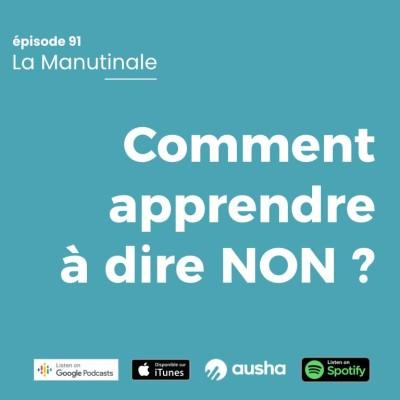 image episode 91 Comment apprendre à dire non ?
