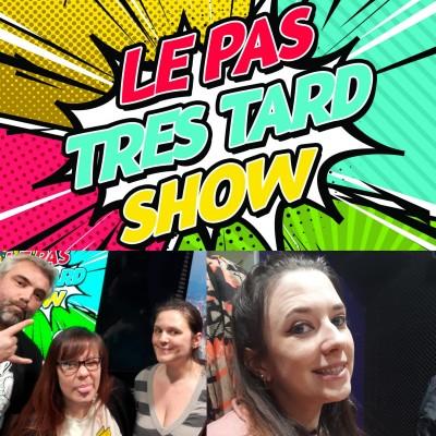 Le Pas Très Tard Show #075 - Emission du 12/04/2021 cover