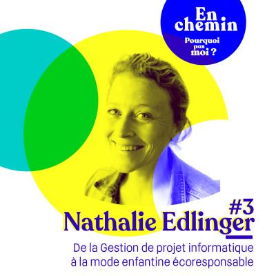 En chemin : #3 Nathalie Edlinger - De la Gestion de projet informatique à la mode enfantine écoresponsable cover