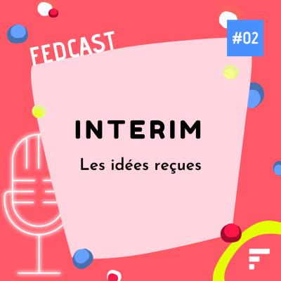 EP02 - Les idées reçues sur l'intérim cover