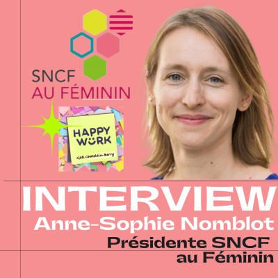#234 INTERVIEW -  Anne-Sophie Nomblot - Présidente du réseau SNCF au Féminin chez SNCF cover