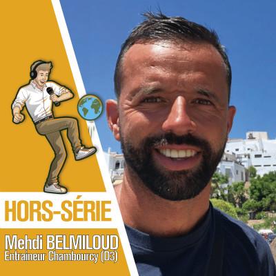 #HORS-SÉRIE - Mehdi Belmiloud, Entraîneur Chambourcy, 3ème Division de District cover