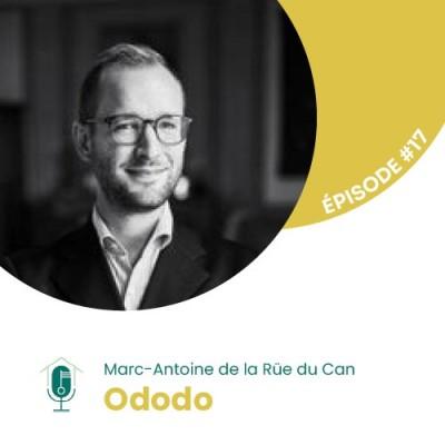 #17 - Interview d'Expert avec Marc-Antoine de la Rüe du Can : fondateur et CEO d'Ododo cover