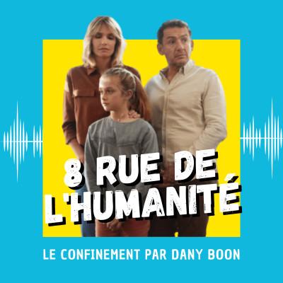 8 Rue de l'Humanité : le confinement par Dany Boon cover