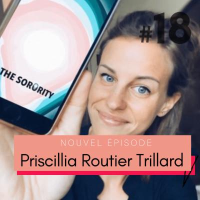 #18 Priscillia Routier Trillard, créatrice de l'application The Sorority « La sororité m'a sauvé la vie. » cover