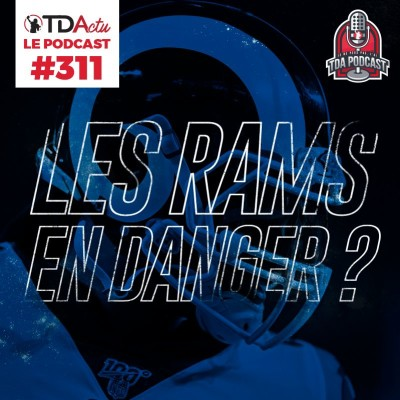 TDA Podcast n°311 - Preview S6 : les Rams en danger ? cover