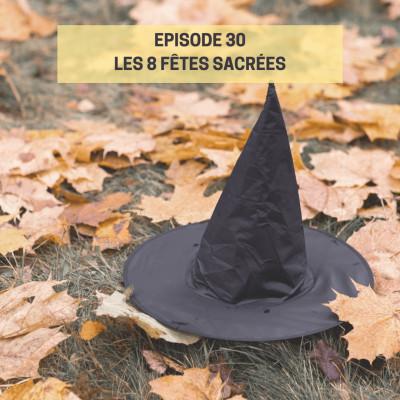 Episode #30 : Les 8 fêtes sacrées cover