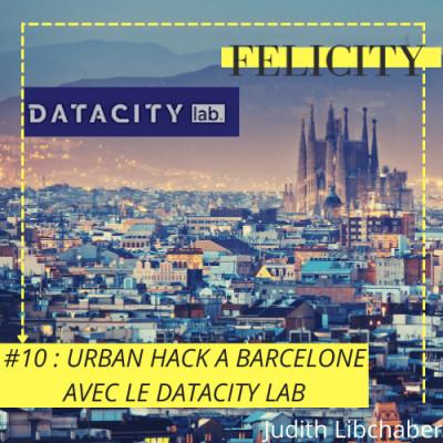 #10 : Urban Hack à Barcelone avec le DataCity Lab cover