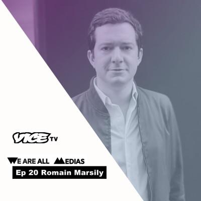 Ep 20 - Romain Marsily - Vice TV, donner à voir le monde avec le moins de filtres possibles cover