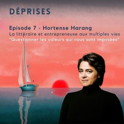 Déprises #7 - Hortense Harang - Je questionne les croyances et les valeurs qui nous sont imposées cover