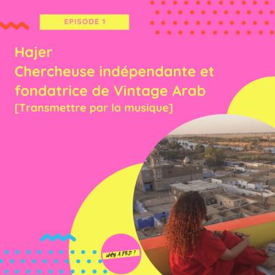 Episode 1 - Hajer chercheuse indépendante et fondatrice du podcast Vintage Arab [Transmettre par la musique] cover