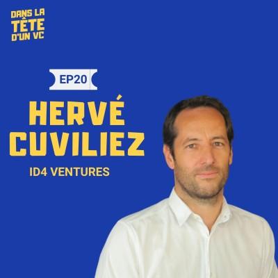 #20 Hervé Cuvilliez VC chez Id4 Ventures : Sur la transition d'entrepreneur à investisseur, ses débuts en tant que business angel et crée... cover