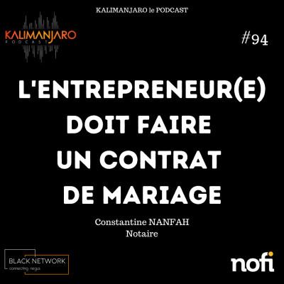 Kalimanjaro épisode #94: Conseil d'une notaire: l'entrepreneur(e) doit faire un contrat de mariage avec Constantine NANFAH cover