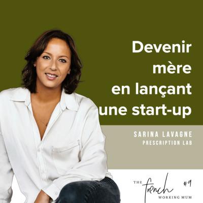 #9 - Sarina  LAVAGNE - Devenir mère en lançant une start-up cover