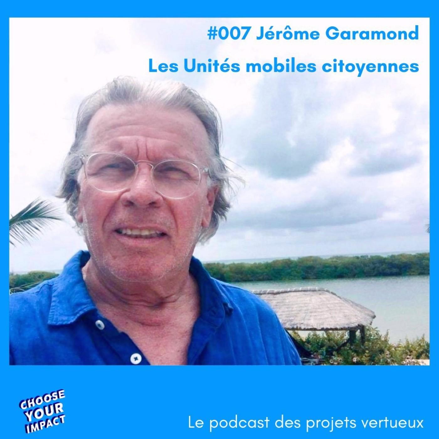 #007 Jérôme Garamond - LES UNITES MOBILES CITOYENNES ou comment apporter des services indispensables de manière itinérante