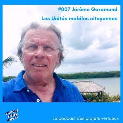 #007 Jérôme Garamond - LES UNITES MOBILES CITOYENNES ou comment apporter des services indispensables de manière itinérante cover