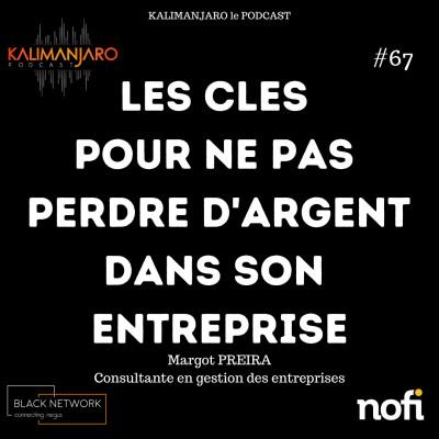 Kalimanjaro épisode #67: Comment bien gérer la trésorerie de son entreprise. Leçons de gestion avec Margot PREIRA cover