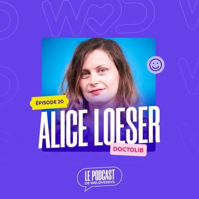 #20 - Alice Loeser - Doctolib - Changer d'entreprise pour évoluer cover