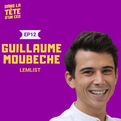 #12 Guillaume Moubeche CEO Lemlist : Sur la gestion de plusieurs business SaaS et faire 1M€ d'ARR en moins de 2 ans sans lever de fonds cover