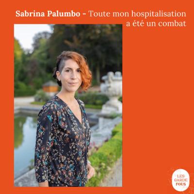 Sabrina Palumbo, toute mon hospitalisation a été un combat cover